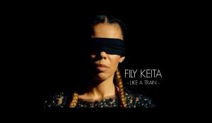 Clip : Fily Keita « Like a train »